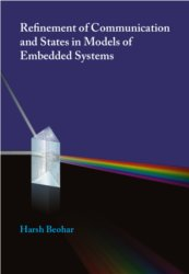 Refinement of Communication and States in Models of Embedded Systems